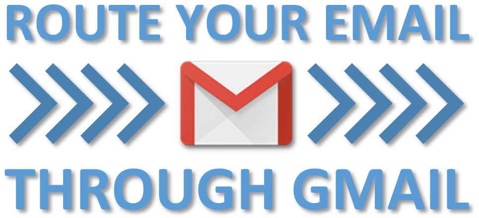 Route Your Email Through Gmail