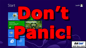 Windows 8: Don't Panic!