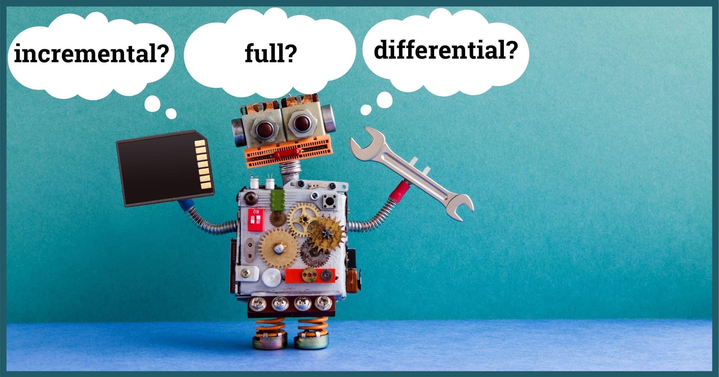 Incremental? Full? Differential?