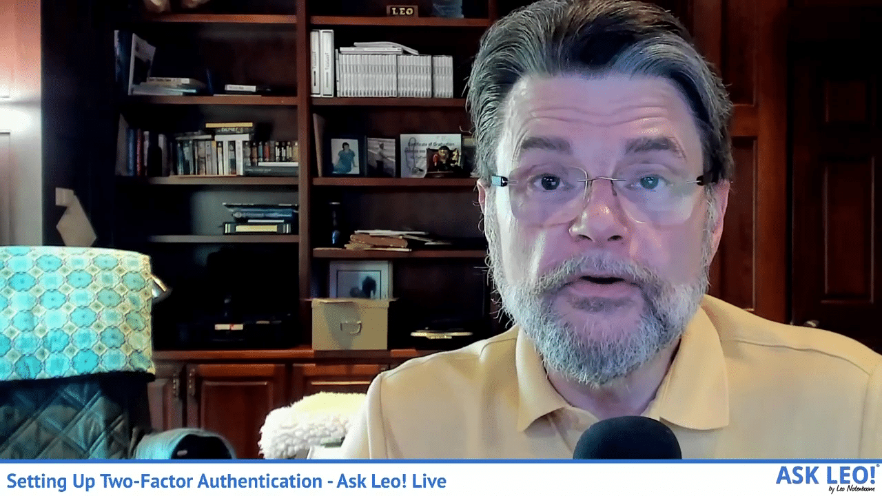 Setting Up Two-Factor Authentication -- Ask Leo! Live